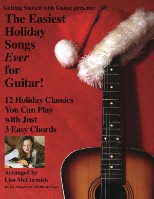 The Easiest Holiday Songs Ever for Guitar 12 Holiday Classics You Can Play with Just 3 Chords by Lisa McCormick from Bookbaby in General Academics category