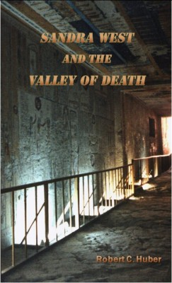 Sandra West and the Valley of Death  by Robert C. Huber from Bookbaby in General Novel category