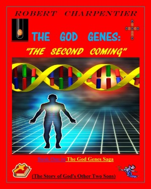 The God Genes:  THE SECOND COMING The story of God's other two sons. by robert richard charpentier from Bookbaby in General Novel category