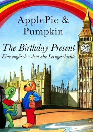 The Birthday Present Eine englisch - deutsche Lerngeschichte by ApplePie & Pumpkin from Bookbaby in Teen Novel category
