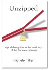 Unzipped A Portable Guide To The Anatomy Of The Female Customer by Michele Miller from  in  category