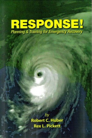 Response, Planning and Training For Emergency Recovery  by Robert C. Huber from Bookbaby in Business & Management category