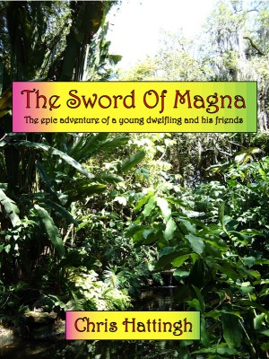 The Sword Of Magna  by Chris Hattingh from Bookbaby in General Novel category