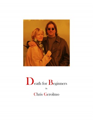 Death for Beginners  by Chris Gerolmo from Bookbaby in Autobiography & Biography category