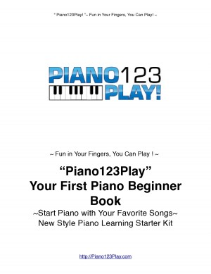 'Piano123Play!' Your First Piano Beginner Book Start Piano Today with Your Favorite Songs~New Style Piano Learning Starters' Kit by Waka Shinko from Bookbaby in General Academics category