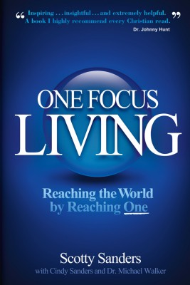 One Focus Living Reaching the World by Reaching One by Scotty Sanders from Bookbaby in Religion category