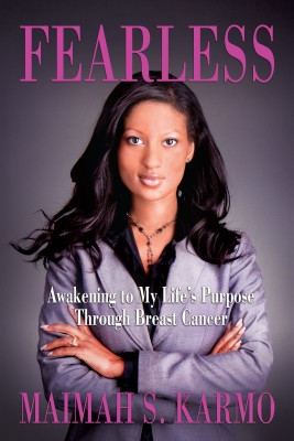 Fearless Awakening to My Life's Purpose Through Breast Cancer by Maimah S. Karmo from  in  category