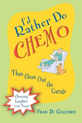 I'd Rather Do Chemo Than Clean Out the Garage  by Fran Di Giacomo from Bookbaby in Family & Health category