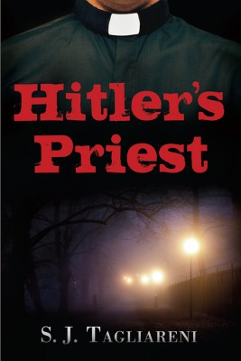 Hitler's Priest  by S.J. Tagliareni from Bookbaby in General Novel category
