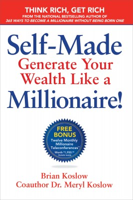 Self-Made Generate Your Wealth Like a Millionaire! by Brian Koslow from  in  category