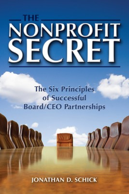 The Nonprofit Secret The Six Principles of Successful Board/CEO Partnerships by Jonathan D. Schick from Bookbaby in Business & Management category