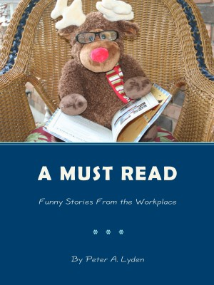 A Must Read Funny Stories from the Workplace by Peter A. Lyden from Bookbaby in Autobiography & Biography category
