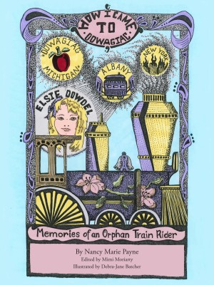 How I Came to Dowagiac - Memories of an Orphan Train Rider by Nancy Payne from Bookbaby in General Novel category
