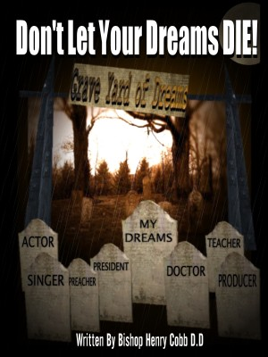 Don't Let Your Dreams Die  by Bishop Henry Cobb from Bookbaby in Lifestyle category