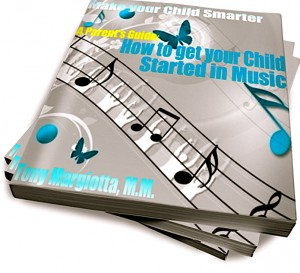 A Parent's Guide: How To Get Your Child Started In Music  by Tony Margiotta from Bookbaby in General Academics category