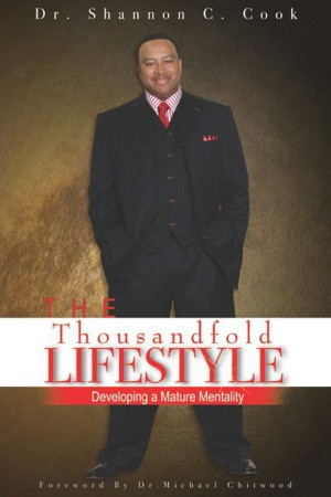 The Thousandfold Lifestyle Developing A Mature Mentality by Dr. Shannon C. Cook from Bookbaby in Religion category