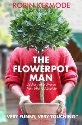 THE FLOWERPOT MAN (A diary of a divorce from Nisi to Absolute) by ROBIN KERMODE from Bookbaby in General Novel category