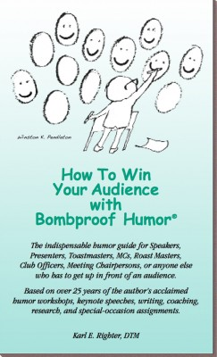 How To Win Your Audience With Bombproof Humor The definitive humor resource for speakers by Karl Righter from Bookbaby in General Novel category