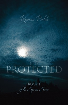The Protected Book 1 of the Spirian Series by Rowena Portch from Bookbaby in General Novel category