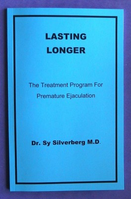 Lasting Longer The Treatment Program for Premature Ejaculation by Dr. Sy Silverberg M.D. from Bookbaby in Family & Health category