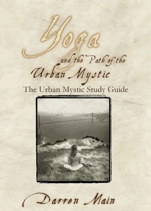 The Urban Mystic Study Guide A Supplement to Yoga and the Path of the Urban Mystic by Darren Main from Bookbaby in General Academics category
