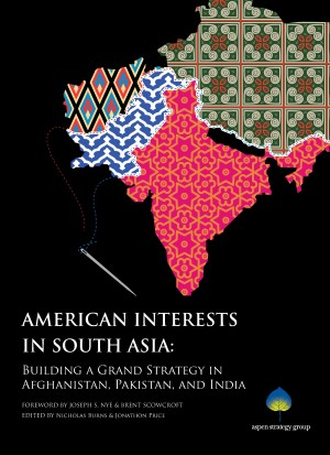 American Interests in South Asia Building a Grand Strategy in Afghanistan, Pakistan, and India by Nicholas Burns and Jonathon Price (eds.) from Bookbaby in Politics category