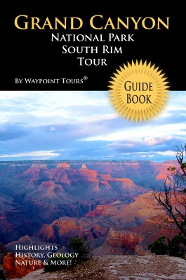 Grand Canyon National Park South Rim Tour Guide eBook Your personal tour guide for Grand Canyon travel adventure in eBook format! by Waypoint Tours from Bookbaby in Travel category