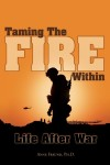 Taming The Fire Within Life After War by Anne Freund, Ph.D. from Bookbaby in Business & Management category