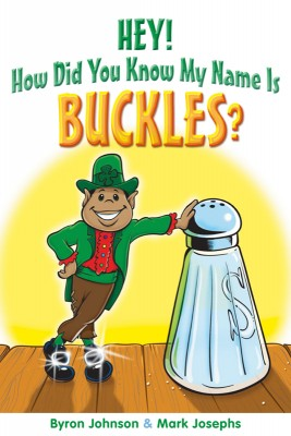 Hey! How Did You Know My Name Is Buckles? Book One : The Story of a Little Boy Leprechaun by Byron Johnson and Mark Josephs from Bookbaby in Teen Novel category