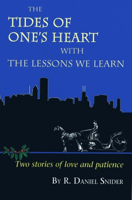 The Tides of One's Heart Two Stories of Love and Patience by R. Daniel Snider from Bookbaby in General Novel category