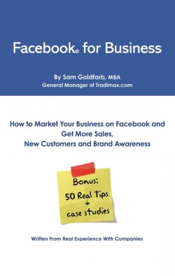 Facebook for Business: How To Market Your Business on Facebook and Get More Sales, New Customers and Brand Awareness  by Sam Goldfarb from Bookbaby in Business & Management category