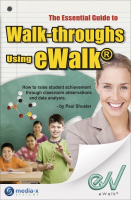 The Essential Guide to Walk-throughs using eWalk How to raise student achievement through classroom observations and data analysis by Paul Shuster from Bookbaby in General Novel category