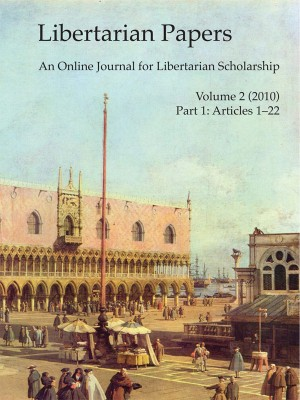 Libertarian Papers, Vol. 2, Part 1 (2010)  by Stephan Kinsella from Bookbaby in Politics category