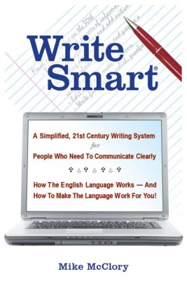Write Smart A Simplified, 21st Century Writing System by M. R. McClory from Bookbaby in General Academics category