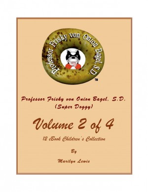 Volume 2 of 4, Professor Frisky von Onion Bagel, S.D. (Super Doggy) of 12 ebook Children's Collection - One Day, One Day; My Little Red Car; and Matriculation Parade by Marilyn Lewis from Bookbaby in General Novel category