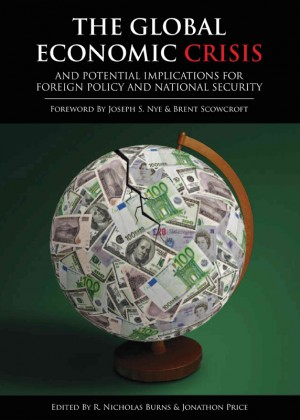 The Global Economic Crisis and Potential Implications for Foreign Policy and National Security  by R. Nicholas Burns from Bookbaby in Politics category