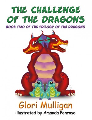 The Challenge of the Dragons  by Glori Mulligan from Bookbaby in Teen Novel category