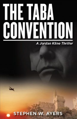The Taba Convention A Jordan Kline Thriller. Book 1. by Stephen W. Ayers from Bookbaby in General Novel category