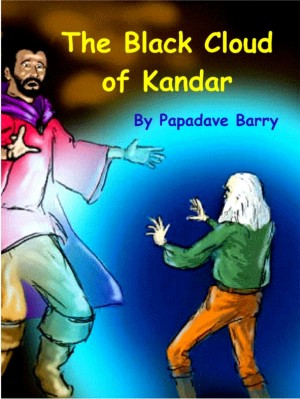 The Black Cloud of Kandar  by Papadave Barry from Bookbaby in Teen Novel category