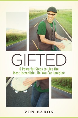 Gifted Six Powerful Steps To Live The Most Incredible Life You Can Imagine by von Baron from Bookbaby in Lifestyle category