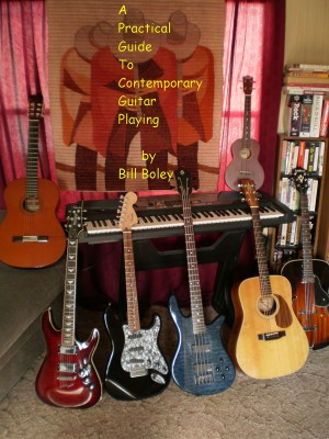 A Practical Guide to Contemporary Guitar Playing  by Bill Boley from Bookbaby in General Academics category