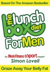The Lunch Box Diet: For Men - The Ultimate Male Diet & Workout Plan For Men's Health Kill your belly fat, lose weight & get lean, strong and muscular by Simon Lovell from  in  category