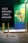 Goes Around, Comes Around 85 Days of Poetry by Allen Itz from  in  category