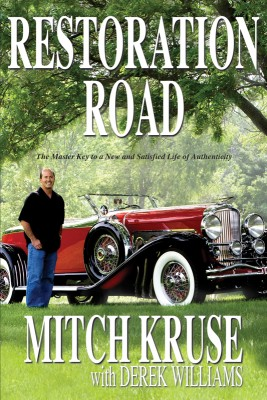 Restoration Road The Master Key to a New and Satisfied Life of Authenticity by Mitch Kruse from Bookbaby in Religion category