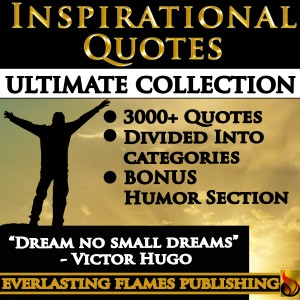 INSPIRATIONAL QUOTES - Motivational Quotes - ULTIMATE COLLECTION - 3000+ Quotes - PLUS BONUS SPECIAL HUMOR SECTION 3000+ - Quotations & Sayings for women, men, teenagers and everyone with a easy Table of Contents by Darryl Marks from Bookbaby in Lifestyle category