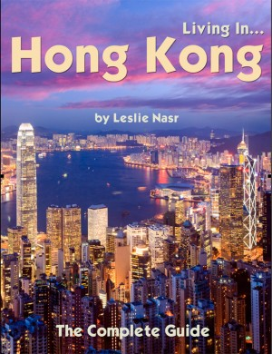 Living In... Hong Kong The Complete Guide by Leslie Nasr from Bookbaby in Travel category