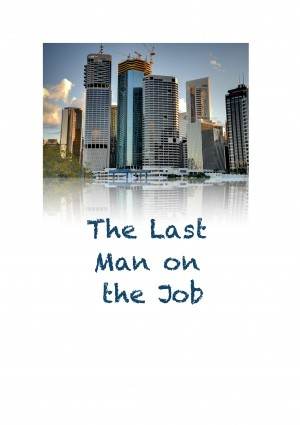 The Last Man on the Job How to always be the last man on site. by Chris King from Bookbaby in Business & Management category
