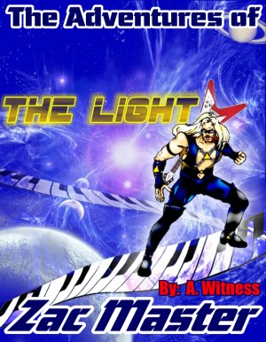 'The Light' The Adventures of Zac Master by A,. Witness from Bookbaby in Teen Novel category