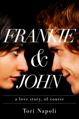 Frankie and John A love story, of course by Tori Napoli from Bookbaby in Romance category