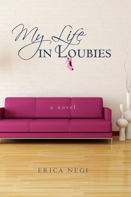 My Life in Loubies  by Erica Negi from Bookbaby in General Novel category